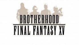 Brotherhood final fantasy XV Il primo episodio