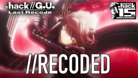 Hack//G.U. Last Recode: trailer di lancio.